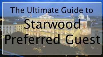 SPG Program Review: In-Depth Guide to the Starwood Preferred Guest Loyalty Program