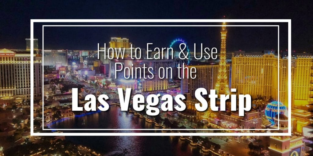 How to earn use points las vegas strip