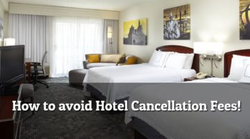 3 Easy Ways to Avoid Hotel Cancellation Fees