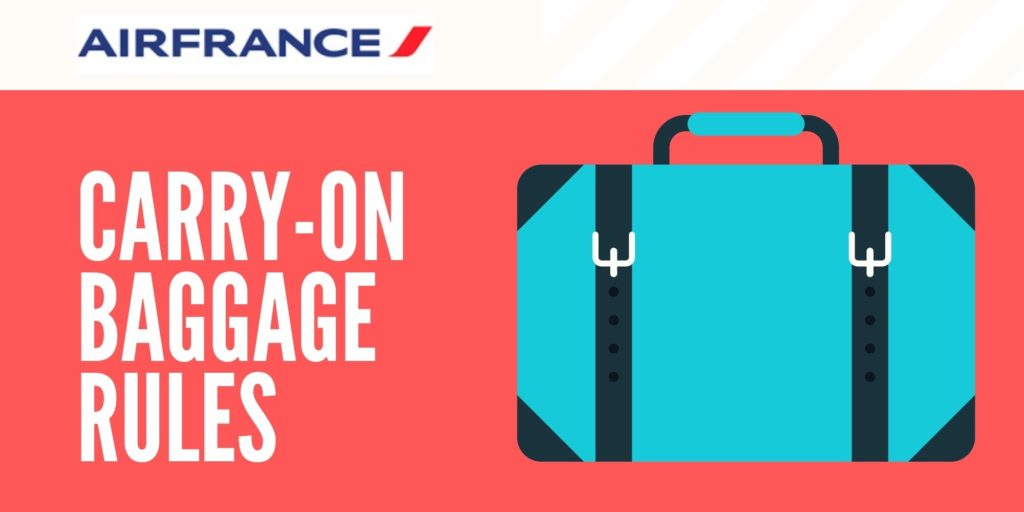 Air France Carry On Rules: Everything You Need to Know